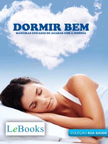 Dormir bem: Maneiras eficazes de acabar com a insônia