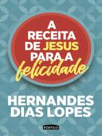 A receita de Jesus para a felicidade