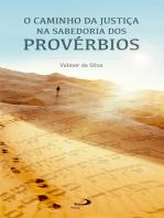 O caminho da justiça na sabedoria dos Provérbios