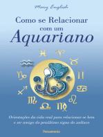 Como se Relacionar com um Aquariano