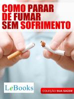 Como parar de fumar sem sofrimento