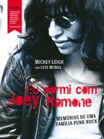 Eu dormi com Joey Ramone: Memórias de uma família punk rock