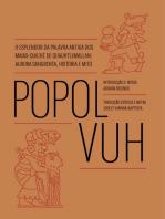 Popol Vuh: O esplendor da palavra antiga dos Maias-Quiché de Quauhtlemallan: aurora sangrenta, história e mito