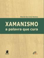 Xamanismo: a palavra que cura