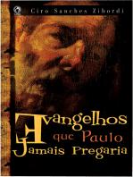 Evangelhos que Paulo Jamais Pregaria