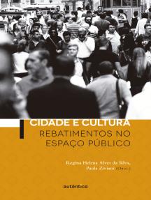 Cidade e Cultura: Rebatimentos no espaço público