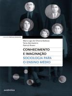 Conhecimento e imaginação: Sociologia para o Ensino Médio
