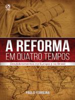 A Reforma em Quatro Tempos