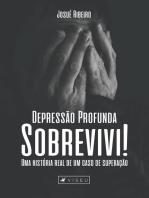 Depressão profunda sobrevivi!