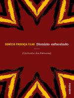 Dionísio esfacelado: Quilombo dos Palmares