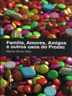 Família, Amores, Amigos e outros usos do Prozac