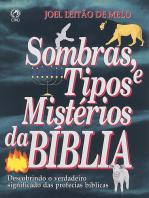 Sombras, Tipos e Mistérios da Bíblia