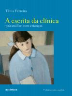 A escrita da clínica: Psicanálise com crianças (3ª edição revisada e ampliada)
