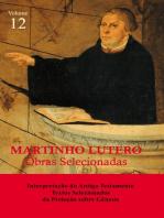 Martinho Lutero - Obras Selecionadas Vol. 12