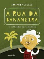 A rua da bananeira