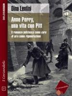 Anne Perry, una vita con Pitt