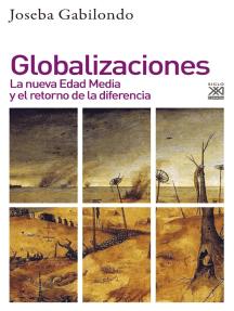 Globalizaciones: La nueva Edad media y el retorno de la diferencia