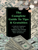 The Complete Guide to Tips & Gratuities A Guide for Employees Who Earn Tips & Employers Who Manage Tipped Employees and Their Accountants