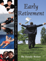 Your Complete Guide to Early Retirement A Step-By-Step Plan for Making It Happen