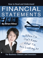 How to Read & Understand Financial Statements When You Don't Know What You Are Looking At: For Business Owners and Investors