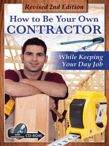 How to Be Your Own Contractor and Save Thousands on Your New House Or Renovation: While Keeping Your Day Job With Companion CD-ROM REVISED 2ND EDITION