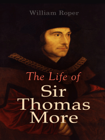 The Life of Sir Thomas More: Including Personal Correspondence