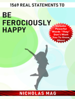 1569 Real Statements to Be Ferociously Happy