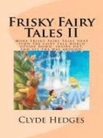Frisky Fairy Tales II