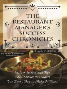 The Restaurant Manager's Success Chronicles Insider Secrets and Techniques Food Service Managers Use Every Day to Make Millions