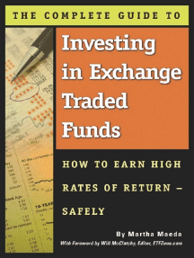 The Complete Guide to Investing in Exchange Traded Funds How to Earn High Rates of Return - Safely