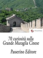 70 curiosità sulla Grande Muraglia Cinese