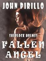 Sherlock Holmes Fallen Angel