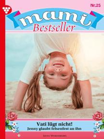 Mami Bestseller 25 – Familienroman: Vati lügt nicht!