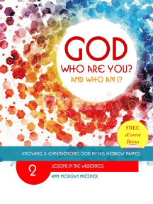 God Who Are You? And Who Am I? Knowing and Experiencing God by His Hebrew Names: Lessons in the Wilderness: God Who Are You?, #2