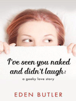 I've Seen You Naked and Didn't Laugh