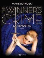 The Winner's Crime – La vendetta
