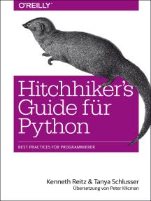 Hitchhiker's Guide für Python: Best Practices für Programmierer