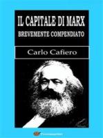 Il Capitale di Marx Brevemente compendiato (Con una lettera di Marx all'autore)
