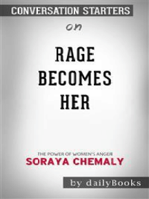 Rage Becomes Her: The Power of Women's Anger by Soraya Chemaly | Conversation Starters