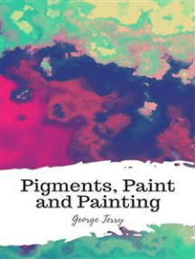 Pigments, Paint and Painting
