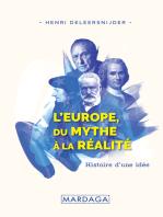 L'Europe, Du Mythe à la Réalité