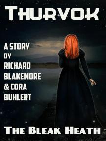 The Bleak Heath: Thurvok, #5