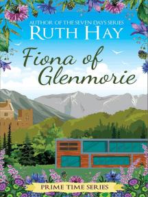 Fiona of Glenmorie: Prime Time, #8