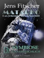Symbiose unausweichlich (MATARKO 3)