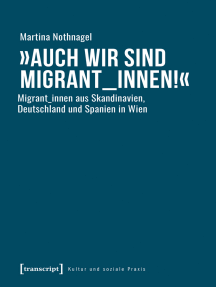»Auch wir sind Migrant_innen!«: Migrant_innen aus Skandinavien, Deutschland und Spanien in Wien