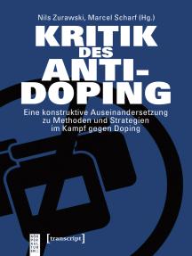 Kritik des Anti-Doping: Eine konstruktive Auseinandersetzung zu Methoden und Strategien im Kampf gegen Doping
