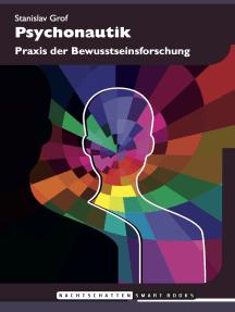 Psychonautik: Praxis der Bewusstseinsforschung