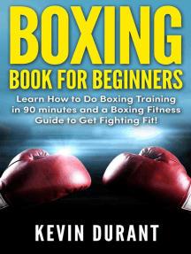 Boxing Book for Beginners: learn how to do box training in 90 minutes and a box fitness guide to get fighting fit