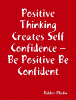 Positive Thinking Creates Self Confidence – Be Positive Be Confident