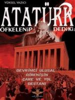 Atatürk Öfkelenip Dedi ki:
